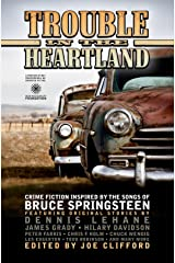 Trouble in the Heartland: Crime Fiction Inspired by the Songs of Bruce Springsteen Kindle Edition