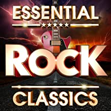 Essential Rock Classics - The Top 30 Best Ever Rock Hits Of All Time ! (Deluxe Version)