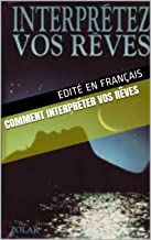 Comment interpréter vos rêves (French Edition)
