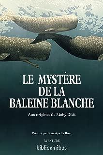 Le mystère de la baleine blanche (BIBLIOMNIBUS) (French Edition)