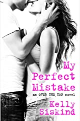 My Perfect Mistake (Over the Top Book 1) Kindle Edition