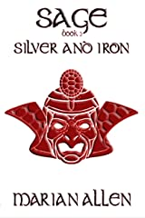 Silver and Iron: Sage: Book 3 (Sage Trilogy) Kindle Edition