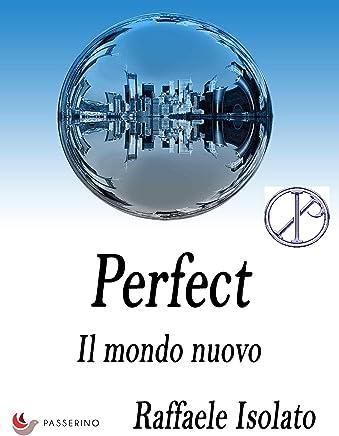 Perfect Vol.2: Il mondo nuovo