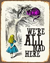 Alice In Wonderland We're All Mad here 8x10inch VINTAGE STYLE NOSTALGIC METAL ADVERTISING WALL SIGN RETRO ART by Chill
