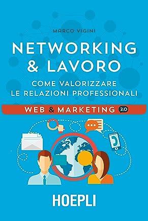 Networking & Lavoro: Come valorizzare le relazioni professionali