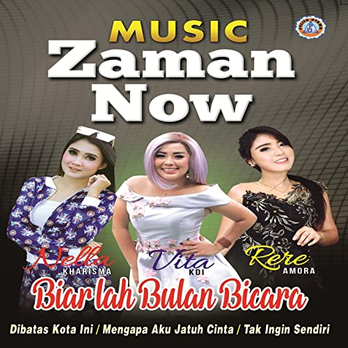 Music Zaman Now by Vita Kdi, Nella Kharisma Rere Amora on Amazon Music - Amazon.com