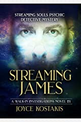 Streaming James: Streaming Souls Psychic Detective Mystery (Streaming Souls Psychic Detective Mystery Series Book 2) Kindle Edition