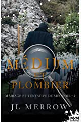 Mariage et tentative de meurtre: Médium et plombier, T2 Format Kindle