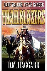 Jake Walker: Texas Ranger: Trailblazers (A Jake Walker Western Book 4) Kindle Edition