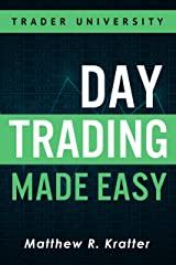 Day Trading Made Easy: A Simple Strategy for Day Trading Stocks Kindle Edition
