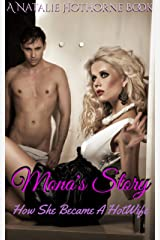 Mona's Story: How She Became A Hot Wife Kindle Edition