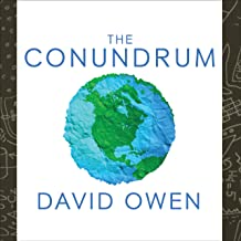The Conundrum: How Scientific Innovation, Increased Efficiency, and Good Intentions Can Make Our Energy and Climate Proble...