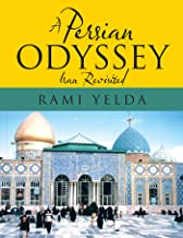 A Persian Odyssey: Iran Revisited