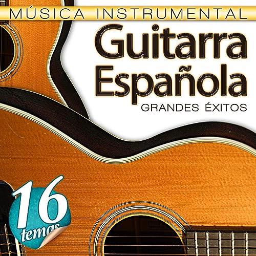 Música Instrumental. 16 Temas Guitarra Española Grandes Éxitos de ...