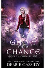 A Ghost of a Chance (The Nightwatch Book 1) Kindle Edition