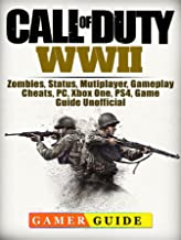 Call of Duty WWII, Zombies, Status, Mutiplayer, Gameplay, Cheats, PC, Xbox One, PS4, Game Guide Unofficial