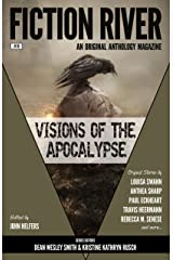 Fiction River: Visions of the Apocalypse (Fiction River: An Original Anthology Magazine Book 18) Kindle Edition