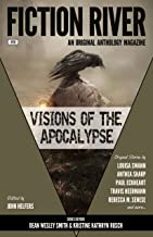 Fiction River: Visions of the Apocalypse (Fiction River: An Original Anthology Magazine Book 18)
