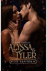 ALYSSA E TYLER (ENTRE AMIGOS) eBook Kindle