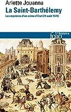 La Saint-Barthélemy. Les mystères d'un crime d'État (24 août 1572) (Folio Histoire t. 268) (French Edition)