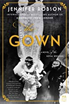 Cover image of The Gown by Jennifer Robson