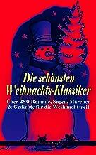 Die schönsten Weihnachts-Klassiker zur schönsten Zeit des Jahres: Über 280 Romane, Sagen, Märchen & Gedichte für die Weihnachtszeit (Illustrierte Ausgabe): ... Der Weihnachtsabend... (German Edition)