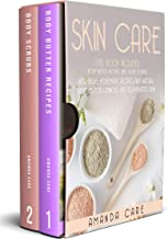 """SKIN CARE : 2 Books In 1: """"Body Butter Recipes And Scrubs"""": Inexpensive, Homemade And Natural Remedies For Luminous And Re..."""