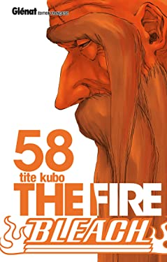 Bleach - Tome 58: The fire (Bleach (58)) (French Edition)