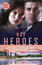 Hot Heroes: Protection Detail/His Majesty's Temporary Bride/Taming the Lone Wolff/Bridegroom Bodyguard (The Princess Seduc...