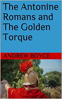 The Antonine Romans and The Golden Torque