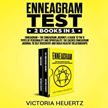 Enneagram Test: 2 Books in 1: Enneagram + The Enneagram Journey: A Guide to the 9 Types of Personality and Spirituality, the Sacred Enneagram Journal to Self Discovery and Build Healthy Relationships