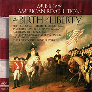 Birth of Liberty: Music of the American Revolution