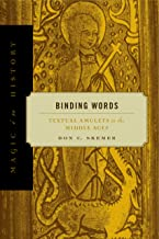 Binding Words: Textual Amulets in the Middle Ages (Magic in History)