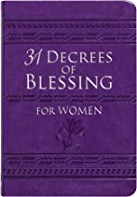 31 Decrees of Blessing for Women (Imitation Leather) – Beautiful Book of Empowering Activations, Scripture, and Devotionals for Women, Perfect Gift for Mother's Day, Birthday, and Holidays