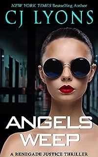 ANGELS WEEP: a Renegade Justice Thriller featuring Morgan Ames (Renegade Justice Thrillers Book 3)