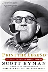 Print the Legend: The Life and Times of John Ford Kindle Edition