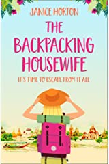 The Backpacking Housewife: Escape around the world with this feel good novel about second chances! (The Backpacking Housewife, Book 1) Kindle Edition