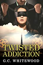 Twisted Addiction: A Psychological Romantic Suspense Novel