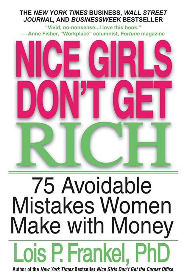 パテ宇宙飛行士トラブルNice Girls Don't Get Rich: 75 Avoidable Mistakes Women Make with Money (English Edition)