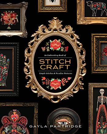Stitchcraft: An Embroidery Book of Simple Stitches & Peculiar Patterns