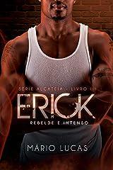 ERICK, Rebelde e Intenso (Série Alcateia Livro 3) eBook Kindle