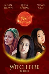 Witch Fire (3 Witches Books Book 2) Kindle Edition