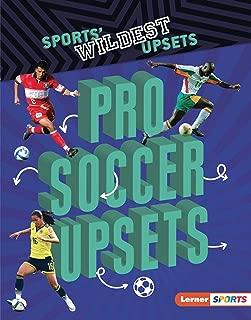Pro Soccer Upsets (Sports' Wildest Upsets (Lerner ™ Sports))