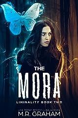 The Mora (Liminality Book 2) Kindle Edition