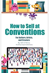 How to Sell at Conventions: for Authors (The Writing Conquers the World Series Book 3) Kindle Edition
