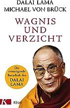 Wagnis und Verzicht: Die ermutigende Botschaft des Dalai Lama (German Edition)