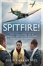 Spitfire!: The Full Story of a Unique Battle of Britain Fighter Squadron (English Edition)