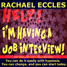 Self Hypnosis - Help! I'm Having a Job Interview! Beat the Nerves and Gain the Unfair Advantage