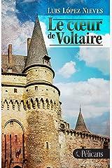 Le cœur de Voltaire (French Edition) Edición Kindle