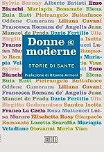 Donne&moderne: Storie di sante. Prefazione di Ritanna Armeni (Italian Edition)